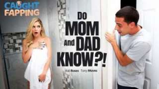 Kali Roses Do Mom And Dad Know?